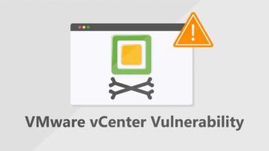 Critical vCenter bug that allows hacker access to your environment
